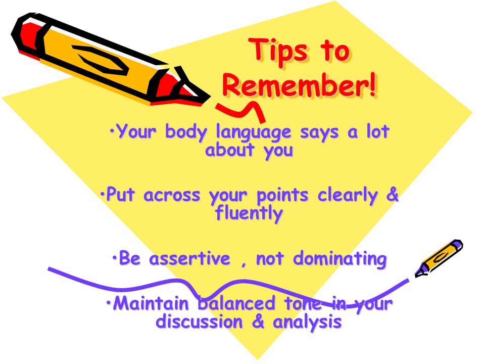 Tips to Remember! Your body language says a lot about you