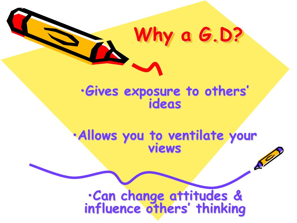 Why a G.D Gives exposure to others' ideas