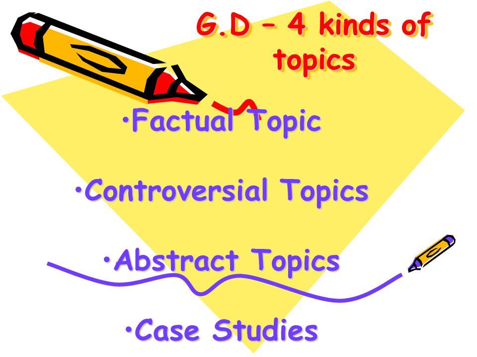 Factual Topic Controversial Topics Abstract Topics Case Studies