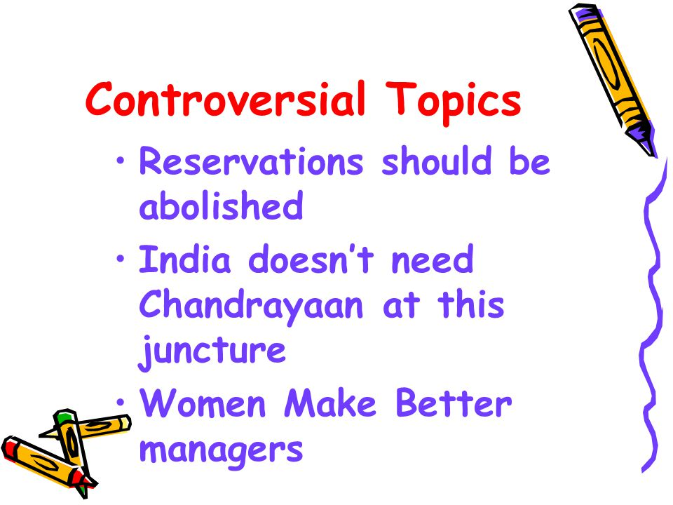 Controversial Topics Reservations should be abolished