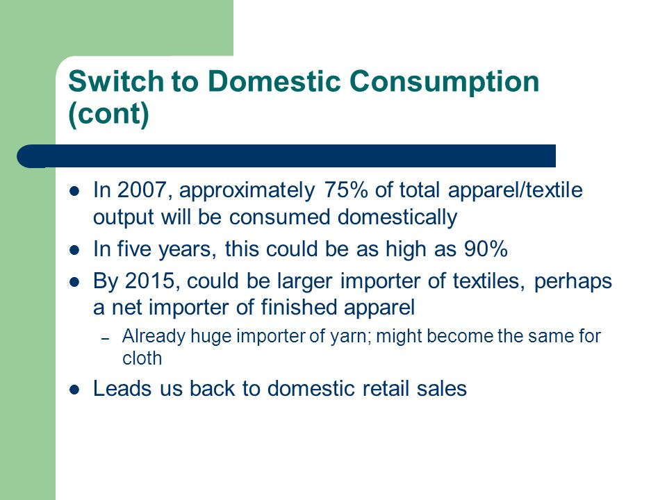 Switch to Domestic Consumption (cont)