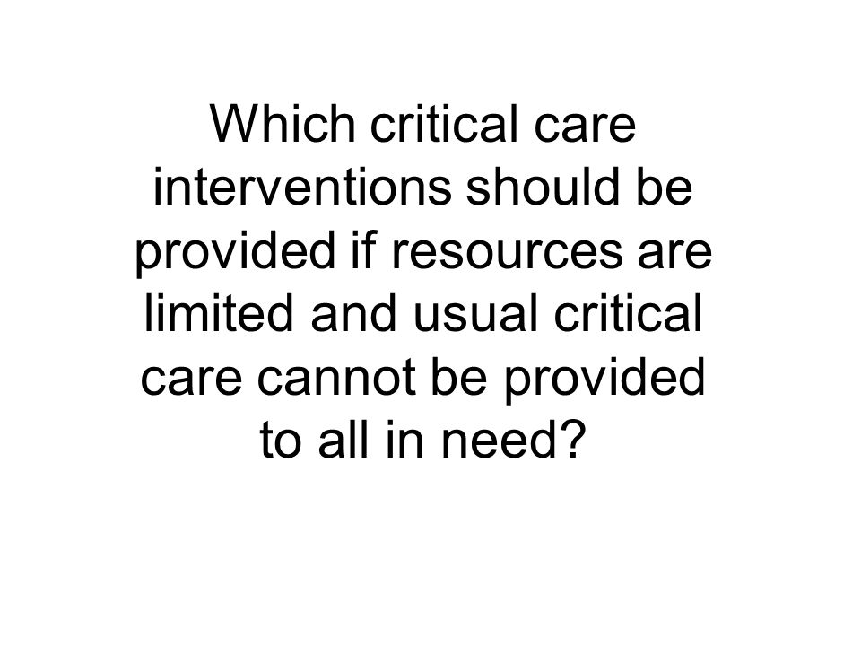 Which critical care interventions should be provided if resources are limited and usual critical care cannot be provided to all in need