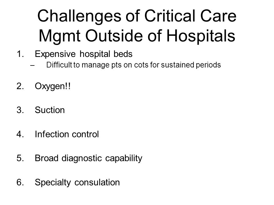 Challenges of Critical Care Mgmt Outside of Hospitals