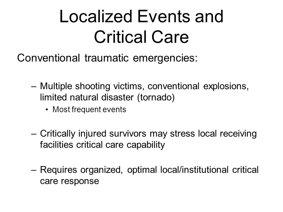 Localized Events and Critical Care