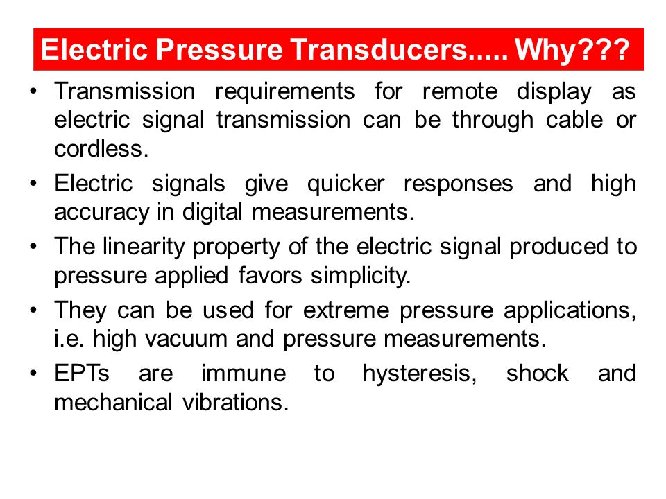 Electric Pressure Transducers..... Why