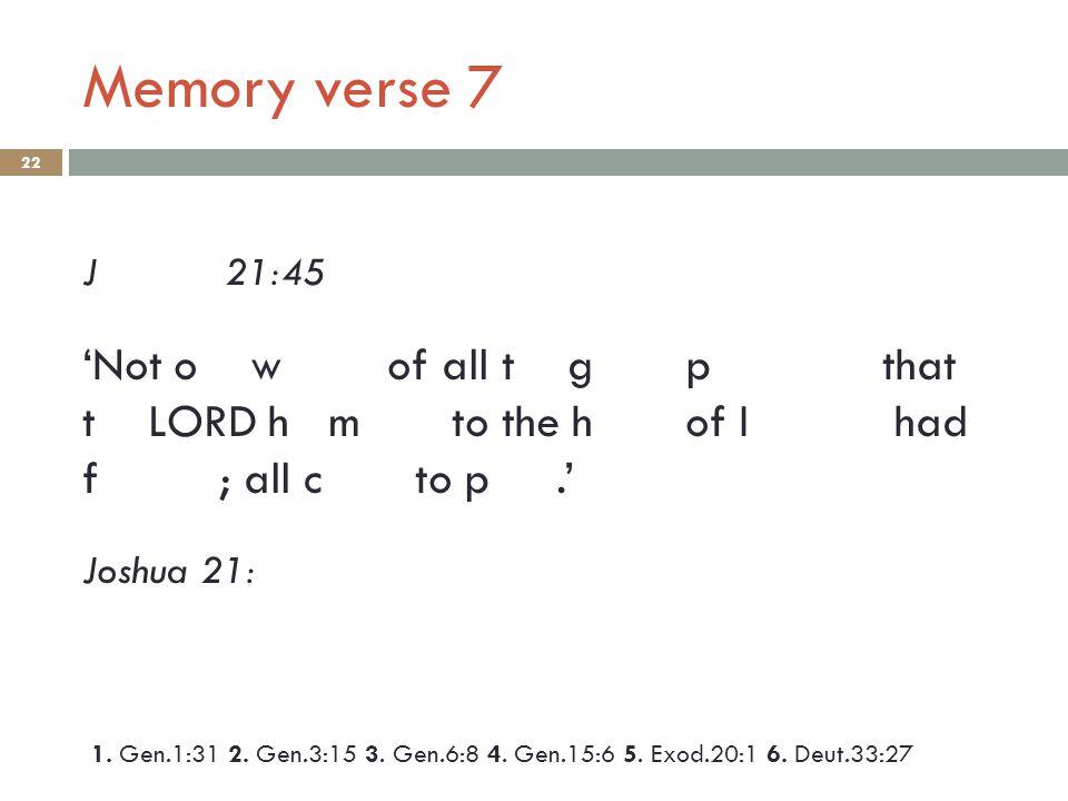 Memory verse 7 J 21:45.