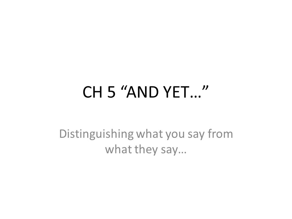 Distinguishing what you say from what they say…