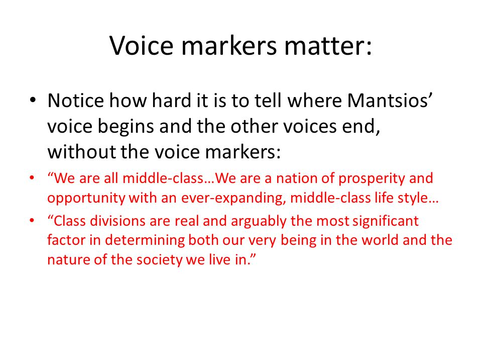 Voice markers matter: Notice how hard it is to tell where Mantsios' voice begins and the other voices end, without the voice markers: