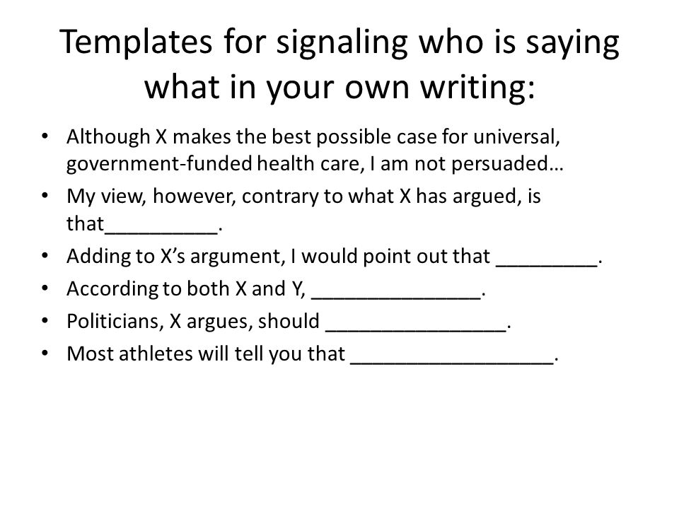 Templates for signaling who is saying what in your own writing: