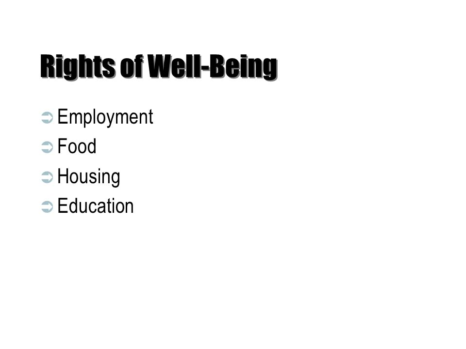 Rights of Well-Being Employment Food Housing Education