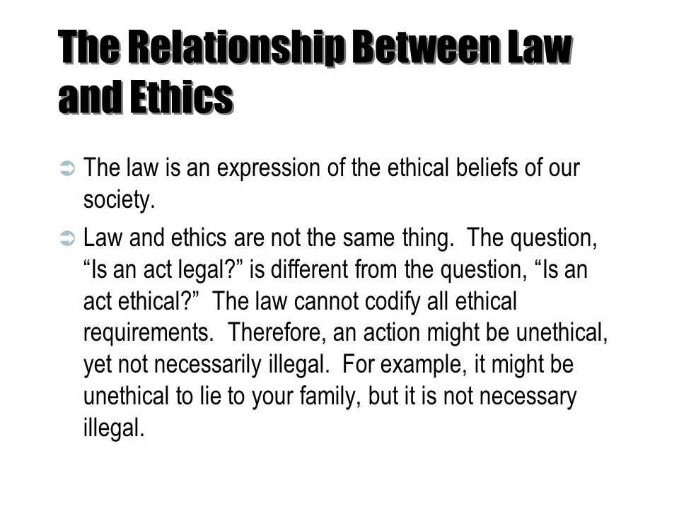 The Relationship Between Law and Ethics