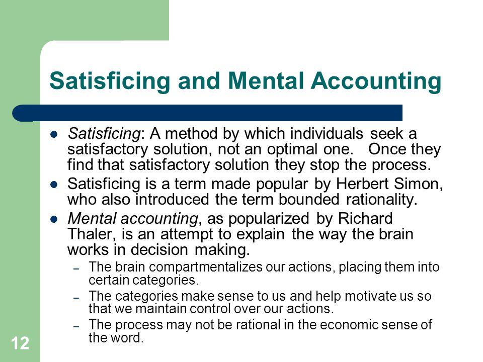 Satisficing and Mental Accounting