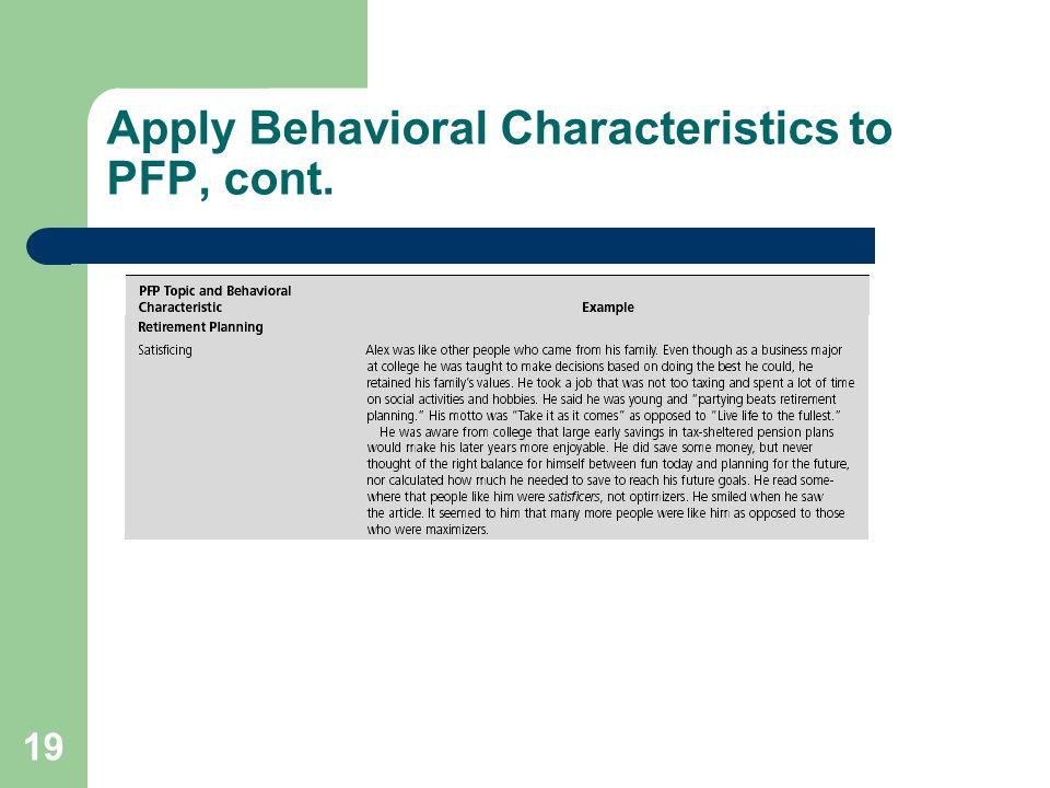 Apply Behavioral Characteristics to PFP, cont.