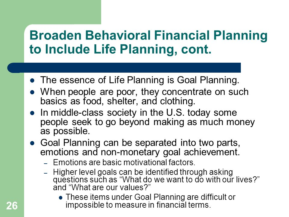 Broaden Behavioral Financial Planning to Include Life Planning, cont.