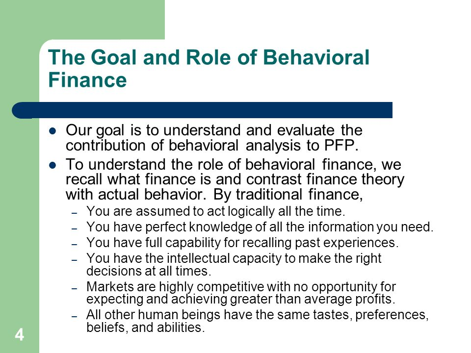 The Goal and Role of Behavioral Finance