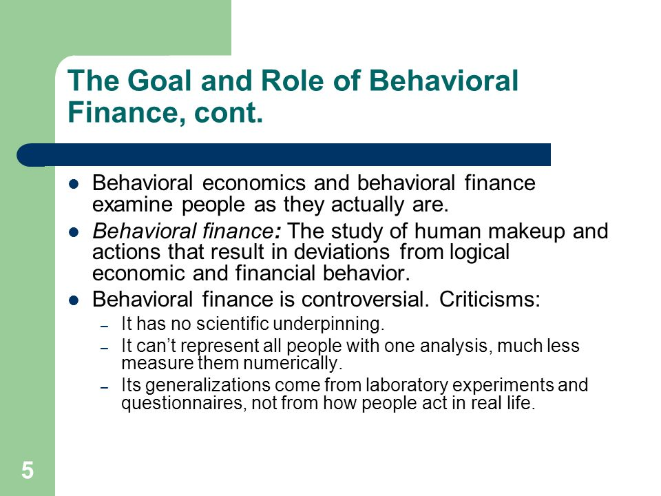 The Goal and Role of Behavioral Finance, cont.