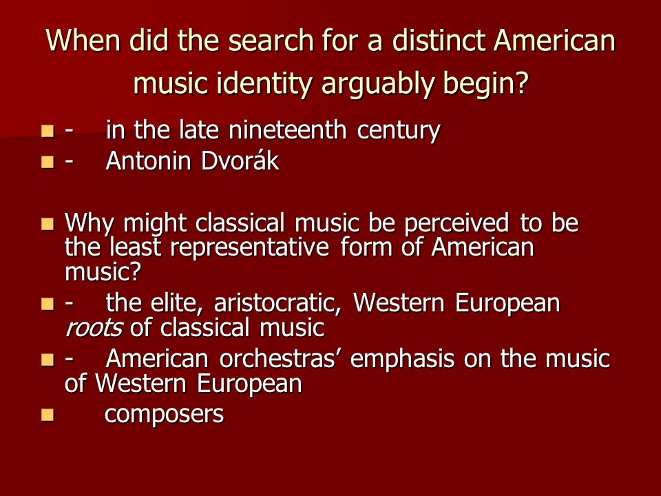 When did the search for a distinct American music identity arguably begin