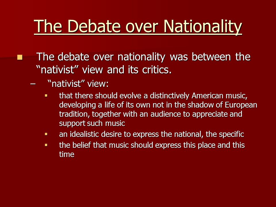 The Debate over Nationality