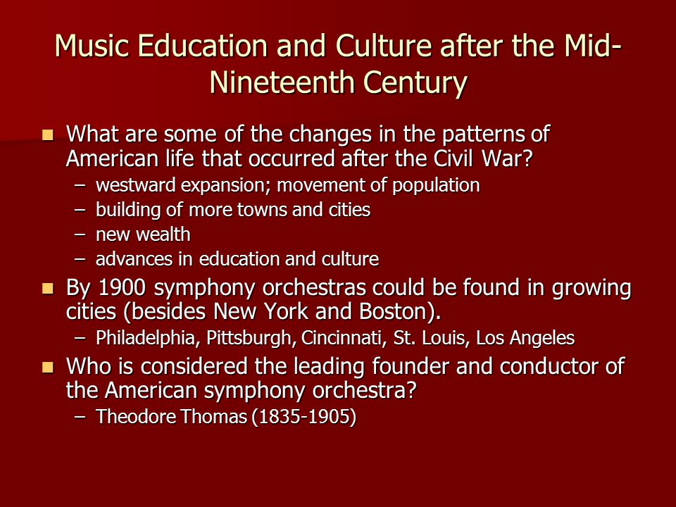 Music Education and Culture after the Mid-Nineteenth Century