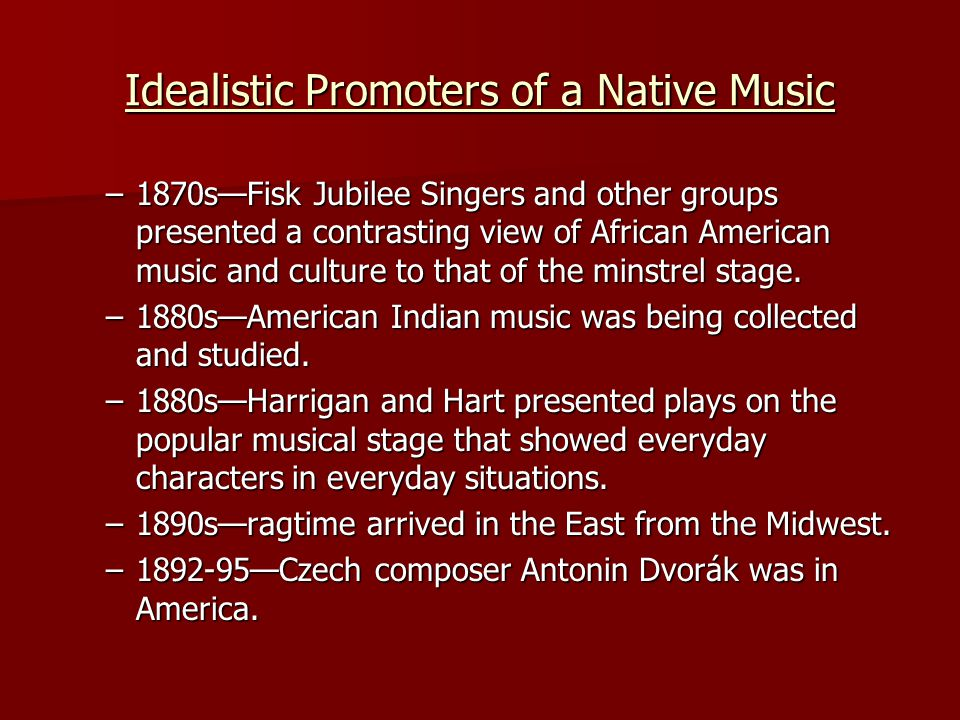 Idealistic Promoters of a Native Music