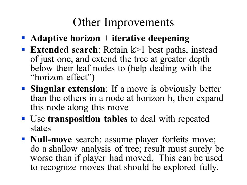 Other Improvements Adaptive horizon + iterative deepening
