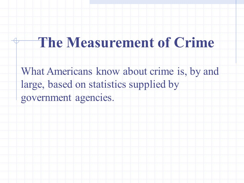 The Measurement of Crime