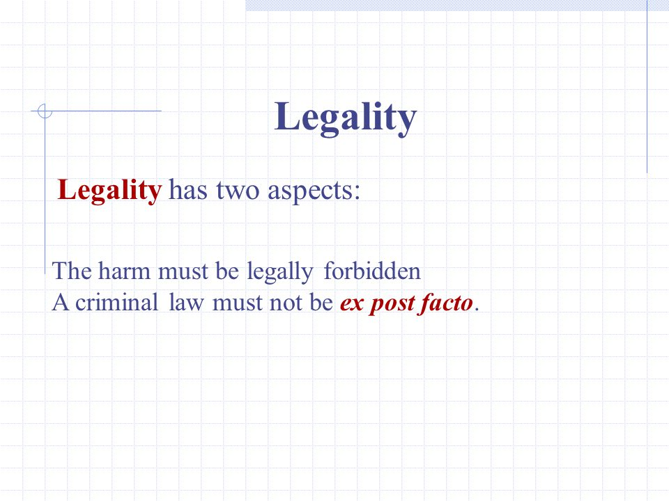 Legality Legality has two aspects: The harm must be legally forbidden