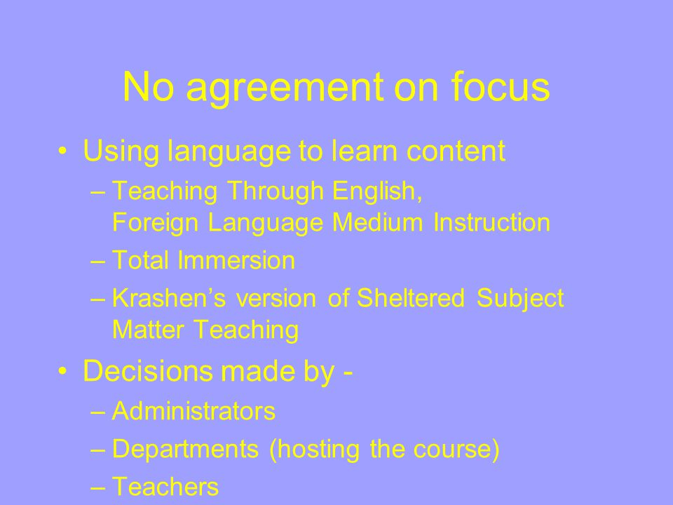 No agreement on focus Using language to learn content