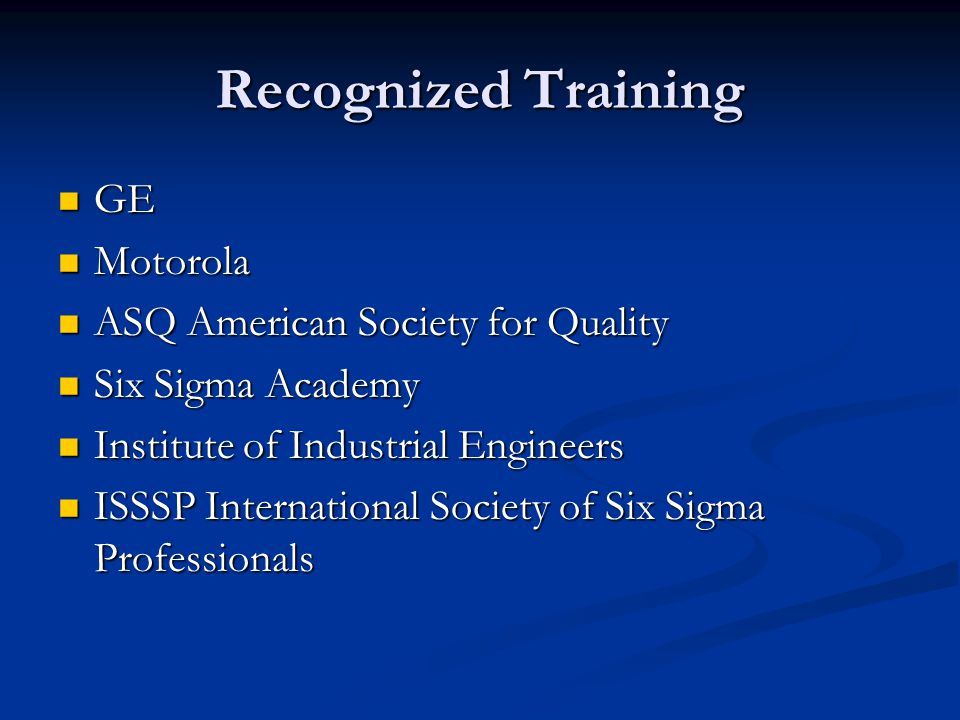 Recognized Training GE Motorola ASQ American Society for Quality