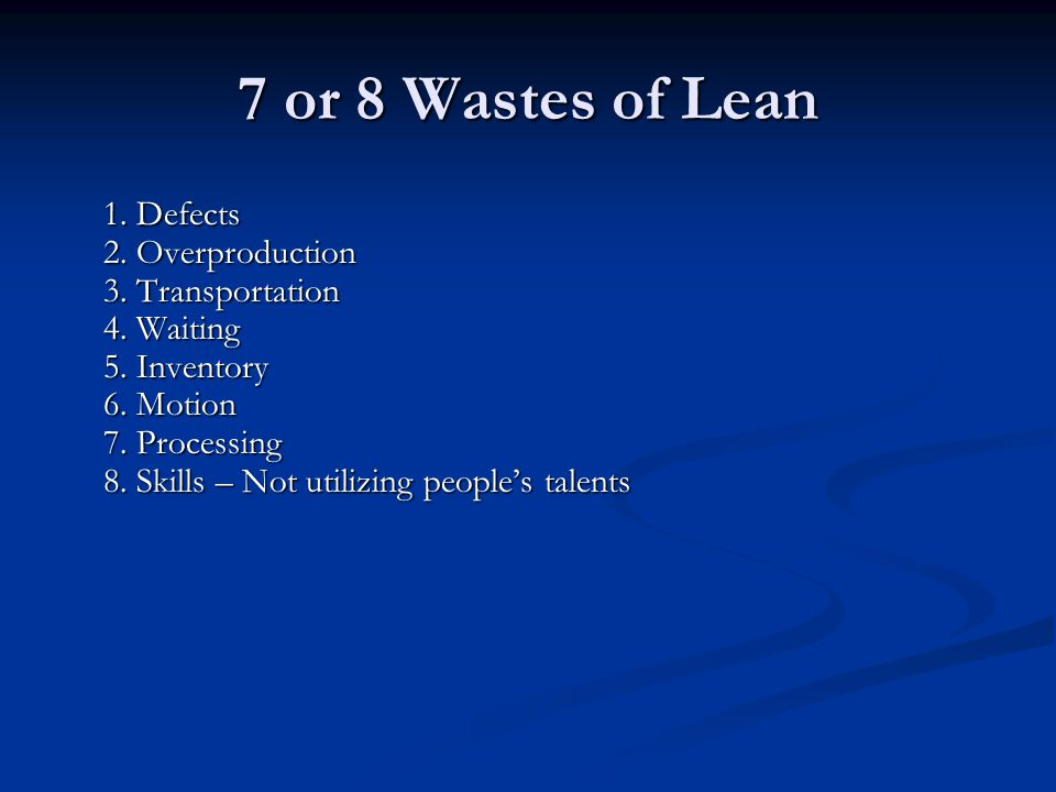 7 or 8 Wastes of Lean