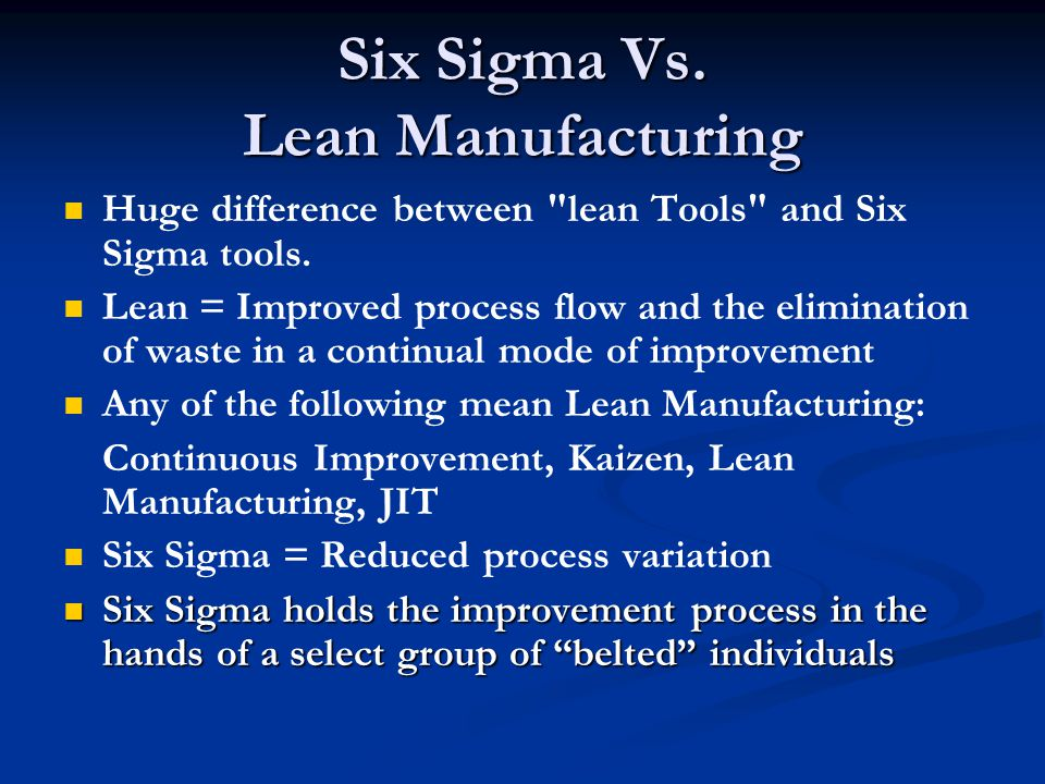 Six Sigma Vs. Lean Manufacturing