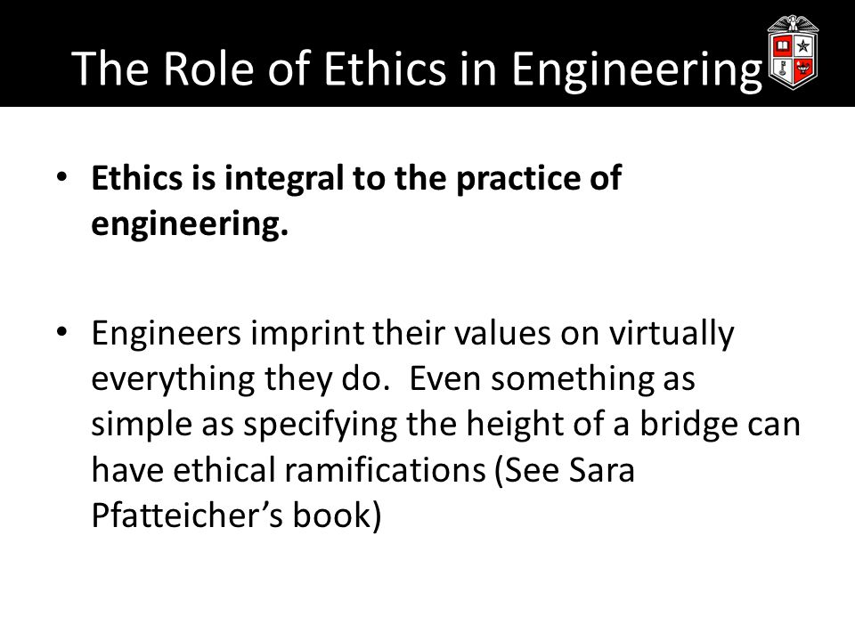 The Role of Ethics in Engineering