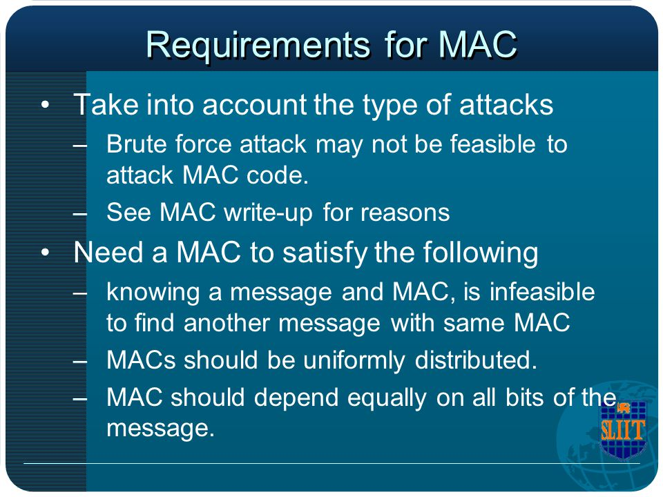 Requirements for MAC Take into account the type of attacks