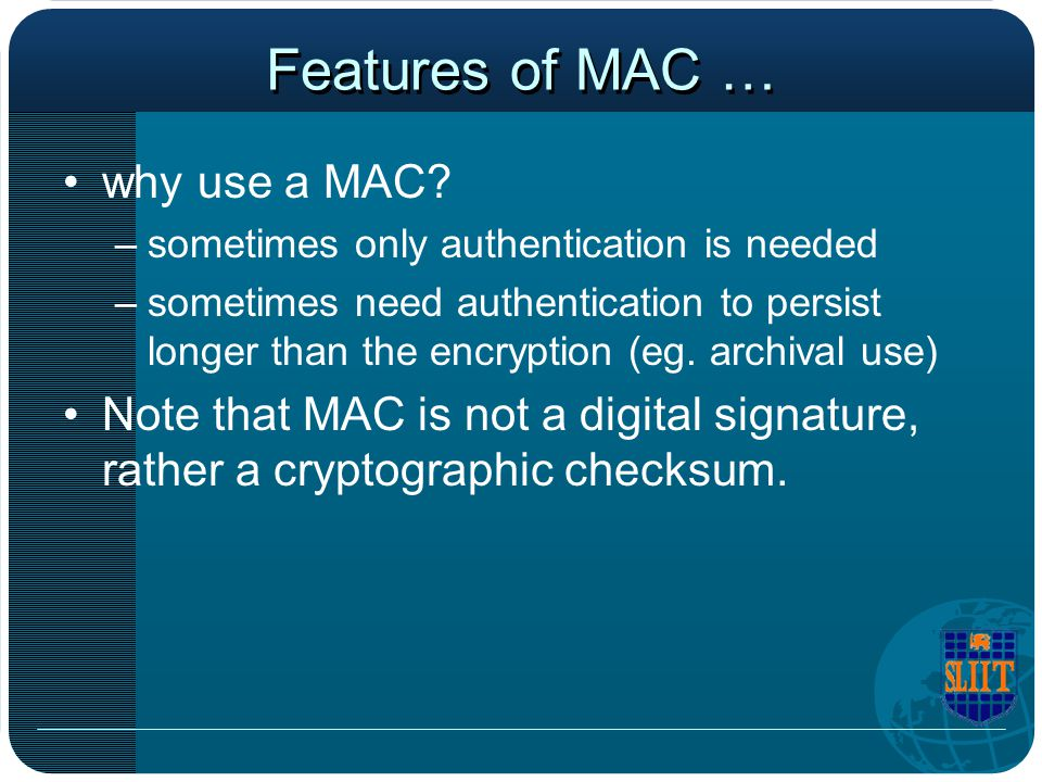Features of MAC … why use a MAC