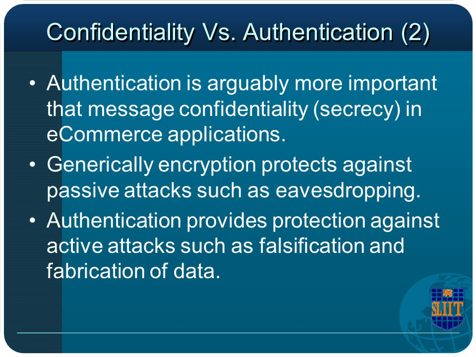 Confidentiality Vs. Authentication (2)