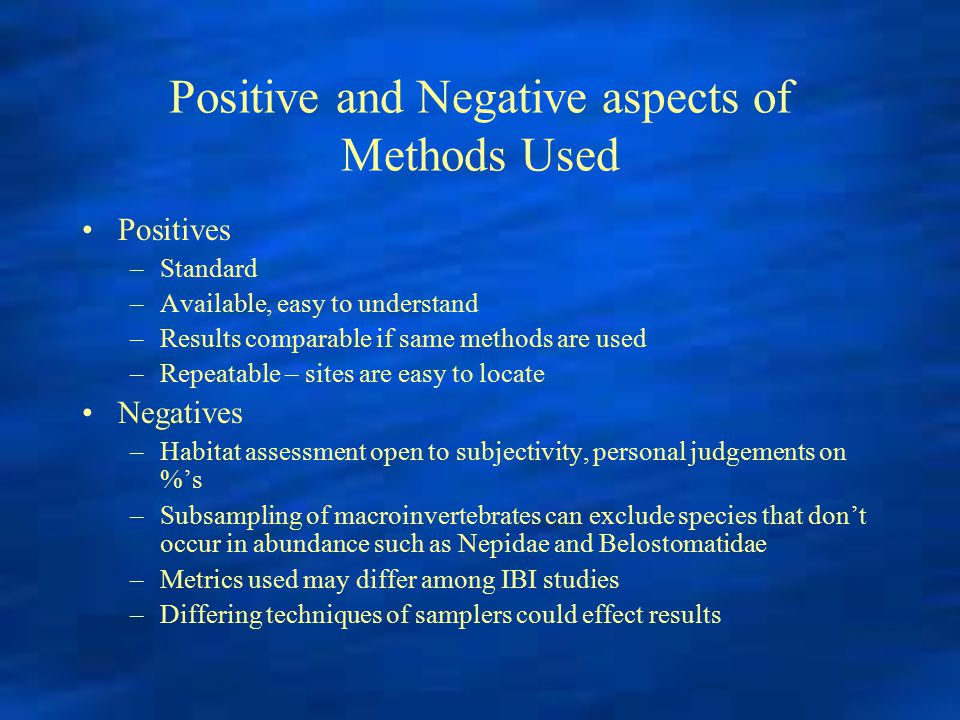Positive and Negative aspects of Methods Used