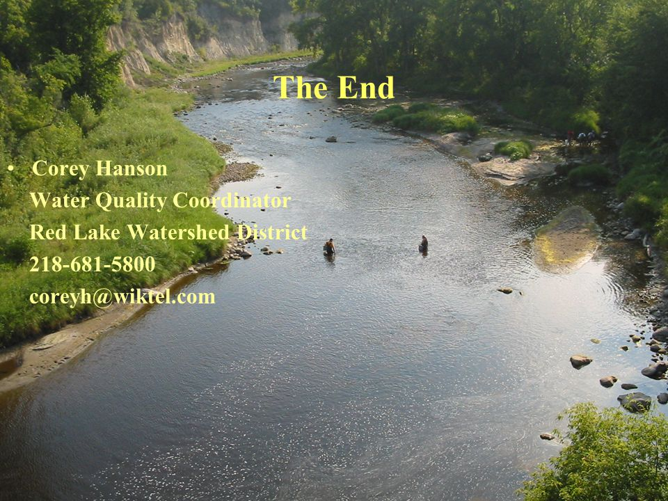The End Corey Hanson Water Quality Coordinator