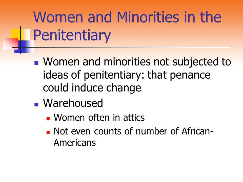 Women and Minorities in the Penitentiary