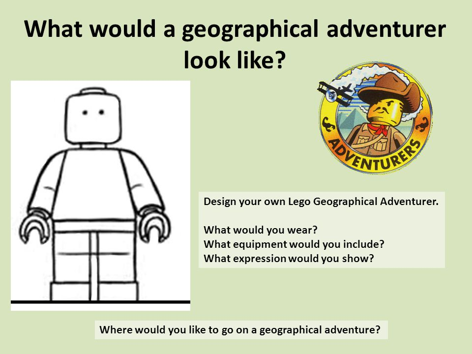 What would a geographical adventurer look like