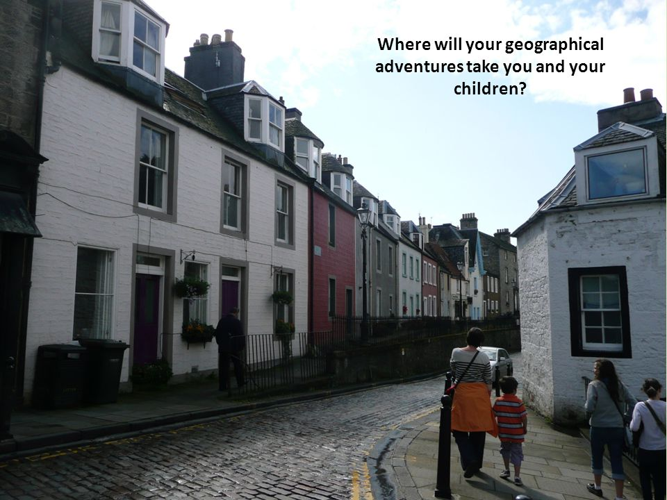 Where will your geographical adventures take you and your children