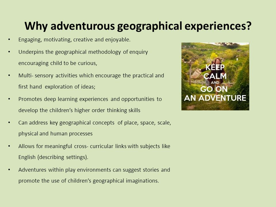Why adventurous geographical experiences