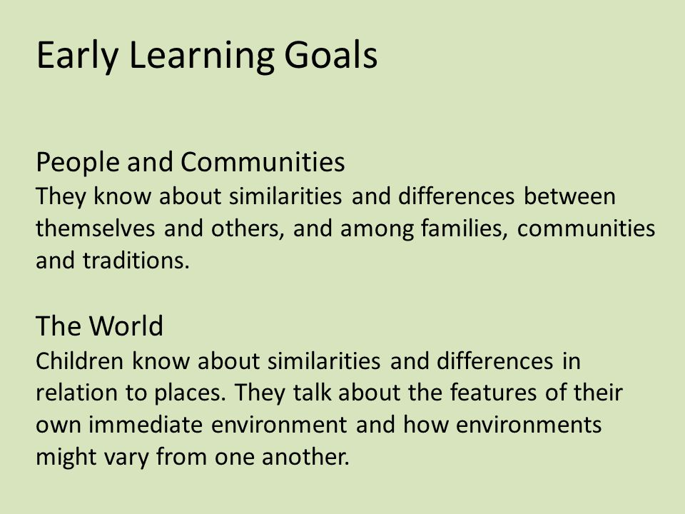 Early Learning Goals People and Communities The World