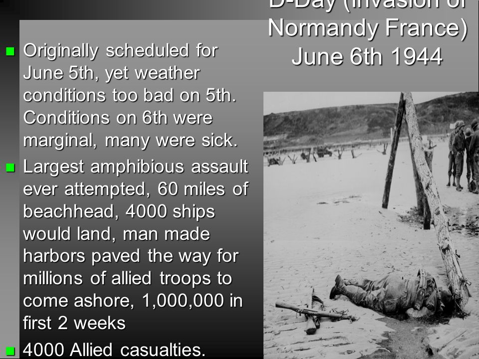 D-Day (Invasion of Normandy France) June 6th 1944