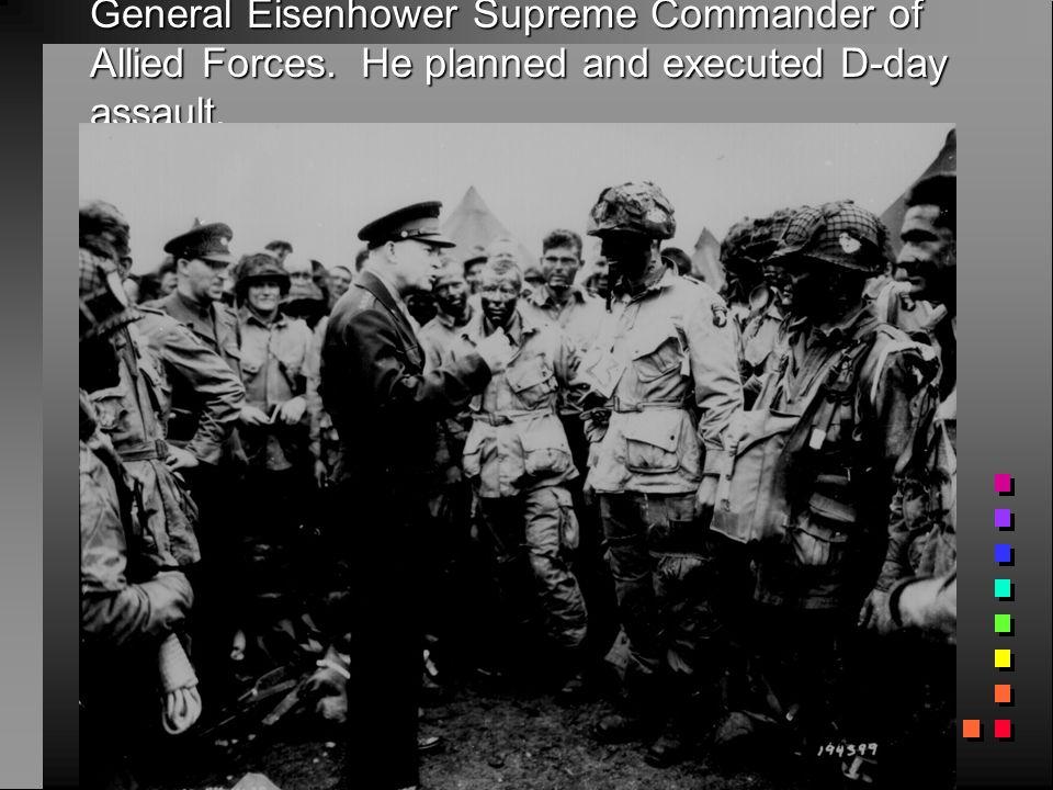 General Eisenhower Supreme Commander of Allied Forces