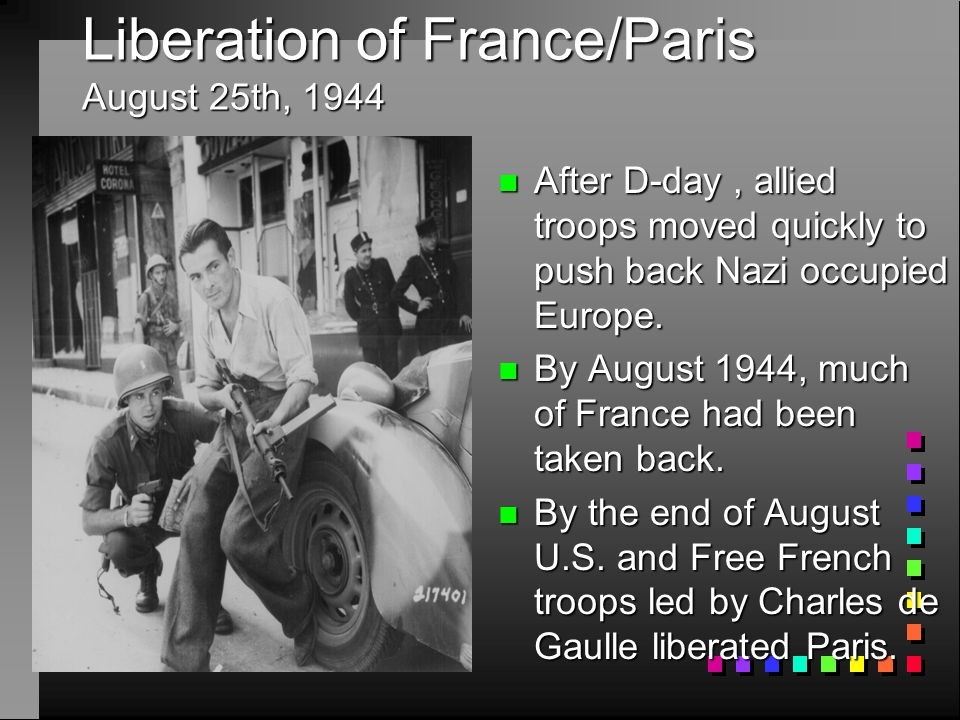 Liberation of France/Paris August 25th, 1944