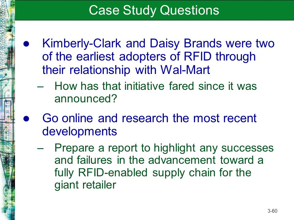 Case Study Questions Kimberly-Clark and Daisy Brands were two of the earliest adopters of RFID through their relationship with Wal-Mart.