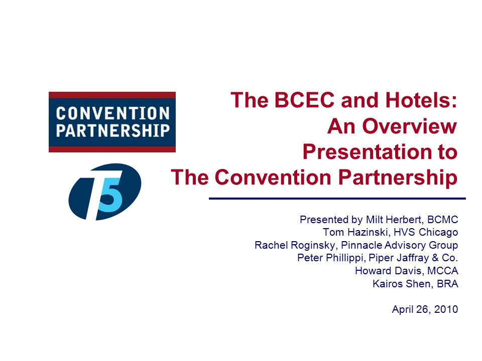 The BCEC and Hotels: An Overview Presentation to The Convention Partnership