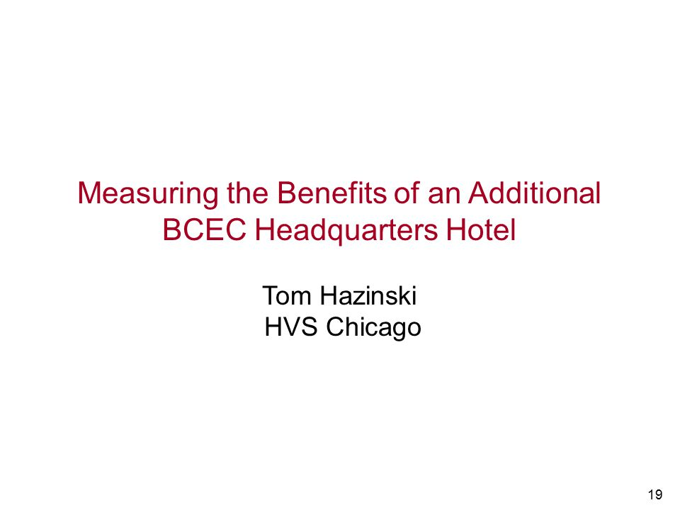 Measuring the Benefits of an Additional BCEC Headquarters Hotel