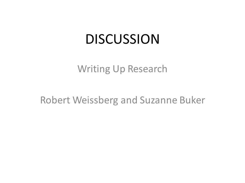 Writing Up Research Robert Weissberg and Suzanne Buker