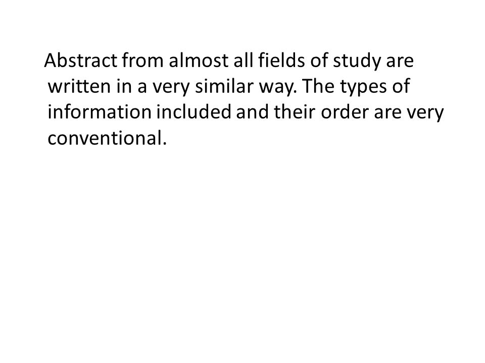 Abstract from almost all fields of study are written in a very similar way.